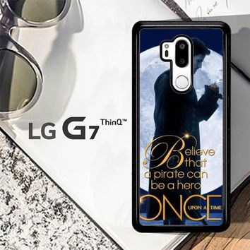 Once Upon A Time Captain Hook Believe F0542 LG G7 ThinQ Case