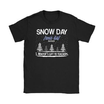Funny Teacher Shirt Snow Day Winters Gift To Teachers Gildan Womens T-Shirt