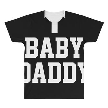 baby daddy funny new All Over Men's T-shirt