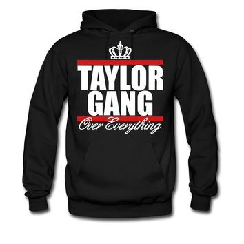 Taylor Gang Over Everything - stayflyclothing.com Hoodie | Spreadshirt