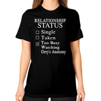 RELATIONSHIP STATUS WATCHING anatomy Unisex T-Shirt (on woman)