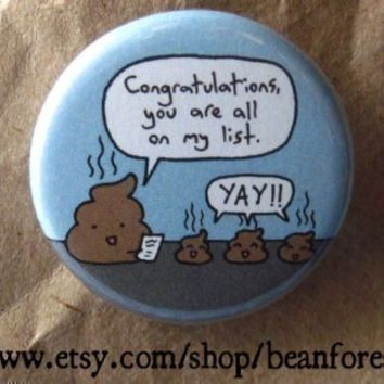 congratulations, you are all on my list - pinback button badge