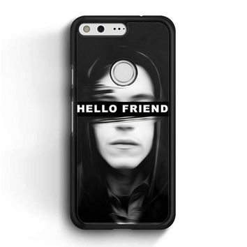 Mr Robot Hello Friends Google Pixel Case