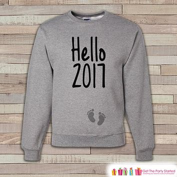 Hello 2017 Sweatshirt - Adult New Year Crewneck - New Years Pregnancy - Pregnancy Sweatshirt - New Baby Reveal - Pregnancy Announcement