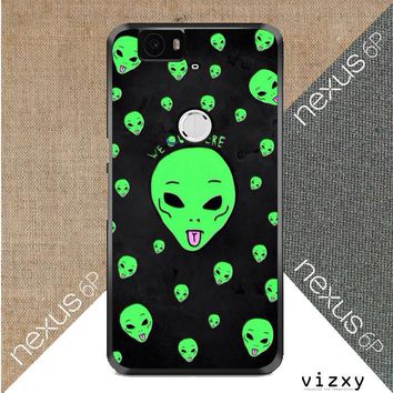 Alien We Out Here X4148 Huawei Google Nexus 6P Case