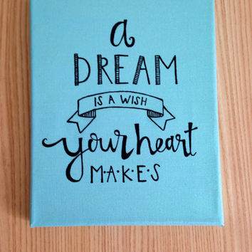 "Canvas quote ""a dream is a wish your heart makes"" 8x10 hand painted Disney's Cinderella"
