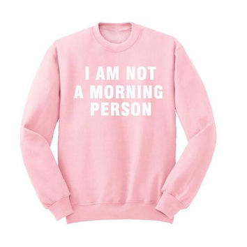 """""""I am not a Morning Person"""" Pink Letters Printed Sweater  12748"""