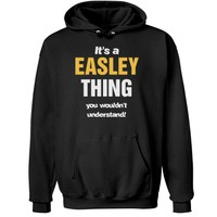 It's a Easley thing you wouldn't understand!
