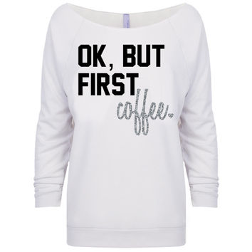 Ok, But First Coffee Pullover
