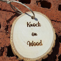 Engraved Knock on Wood Basswood Ornament ~ Superstitious ~ Home Decor ~ Housewarming Gift