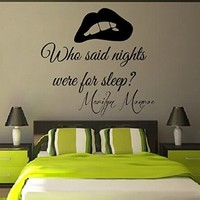 Wall Decals Vinyl Decal Sticker Wording Marilyn Monroe Quote Who Said Nights Were for Sleep Bedroom Decor Living Room Beauty Salon Girl Lips Home Interior Design Kg848
