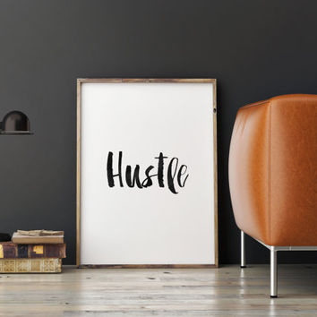 "printable art""hustle""typography art,quotes,printable typography,black and white,brushes,motivational poster,home decor,bedroom decor"
