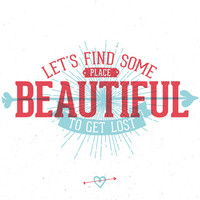 Let's find some place beautiful to get lost Art Print by L'échelle Pastel | Society6