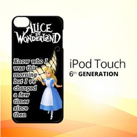 Alice In Wonderland Quote D0296 iPod Touch 6 Case