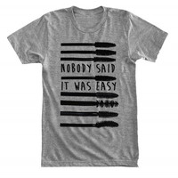 Nobody said it was easy - Mascara - Make-up struggle - Gray/White Unisex T-Shirt - 053G