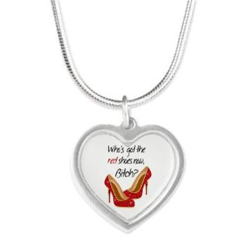 Wizard of OZ Who'sGot the Red Shoes Now Silver Hea> Who's got the Red Shoes Now> MORE PRODUCTS-CLICK HERE-GetYerGoat.com