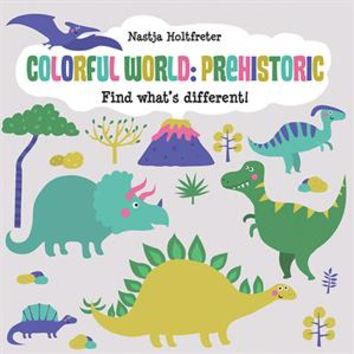 Usborne Books & More. Colorful World: Prehistoric