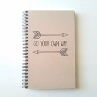 Go your own way, 5X8 Journal, spiral notebook, wire bound diary, sketchbook, brown kraft notebook, white journal, lyrics, gift for writers