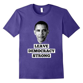 Barack Obama Sweatshirt T shirt quote for Men and Women