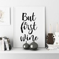 But First Wine Cheers Sign Bar Wall Decor Quote Print Wine Quote Kitchen Decor Restaurant Decor Drink Sign Wine Poster Inspirational Quote