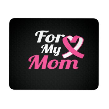 Breast Cancer Mouse Pad - For My Mom