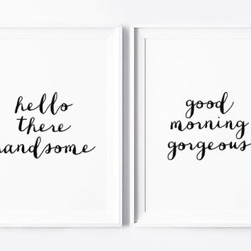 Hello There Handsome, Good Morning Gorgeous, Scandinavian Art, Bedroom Print, Black And White, Home Decor, Set Of 2 Bedroom Prints