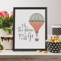 Wall Art,Inspirational Quote,Typography print,Hand Lettering,PRINTABLE Art,Oh The Places You'll Go,Travel Poster,Explore,Adventure Print