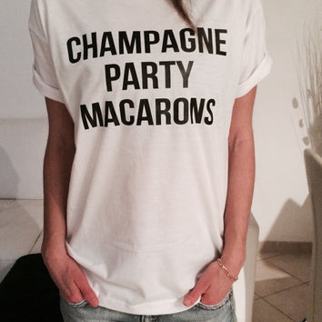 champagne party macaron Tshirt white Fashion funny slogan womens girls sassy cute top