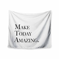 Make Today Amazing - Black White Typography Digital Wall Tapestry