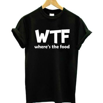 WTF Where's The Food - Women's Funny T-shirt