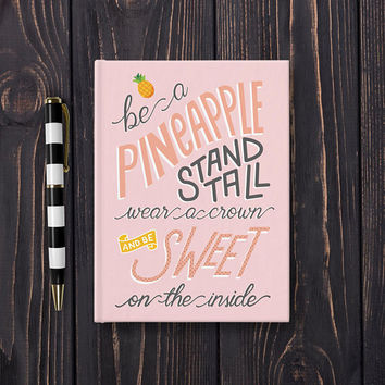 Be A Pineapple Stand Tall Wear A Crown, Writing Journal, Hardcover Notebook, Sketchbook, Diary, Cute Journal, Blank or Lined pages