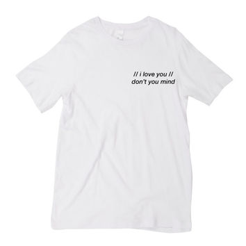 The 1975 'Me' Inspired T shirt in Black and White// I Love You, Don't You Mind // Unisex Tee // Mens Womens Childrens Gifts Presents // Band