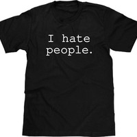 Funny T Shirt, I Hate People T Shirt, Funny Tshirt, Funny Graphic Tee, Graphic T Shirt, I Hate People Tshirt, Men Plus Size