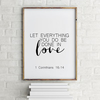 "Bible verse quote""Done in love"" 1 Corinthians 16:14 Typography poster Gift idea Home decor Wall art Love print Love quote Bible verse print"