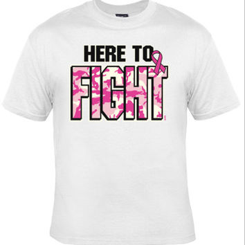 HERE TO FIGHT, Pink ribbon,Breast Cancer Awareness,women shirt,Pink ribbon,gift,boobs,wife,mother,camo,camouflage,courage,cancer survivor