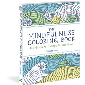 The Mindfulness Coloring Book Anti Stress Art Therapy For Busy P