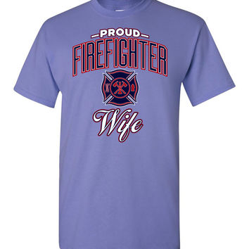 Proud Firefighter Wife T-Shirt