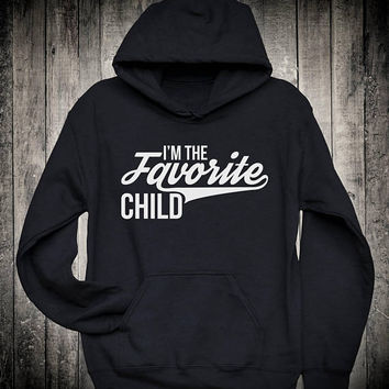 I am The Favorite Child Funny Family Slogan Hoodie Sister Brother Gift Sweatshirt Daughter Son Tops