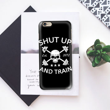 Shut Up and Train Gymdesign iPhone 6s case by Nicklas Gustafsson   Casetify