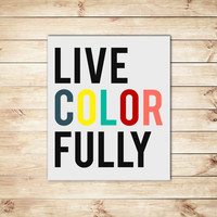 Live Color Fully Print, Black and light Gray, Typography, Typographic Print, Dorm Decor, Home Decor, Apartment Decor, Classroom Decor