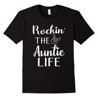 Rockin' The Auntie Life Shirt For Auntie Lovers
