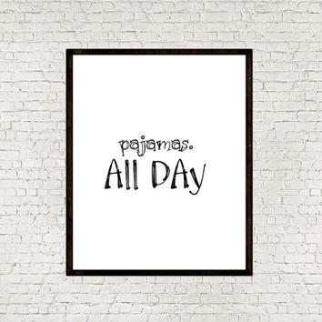 Pajamas all day,Weekend posters,Typography quote,Relax,Off day,Typographic print,Motivational quote,Inspirational poster,Printable quote