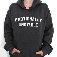 emotionally unstable hoodies unisex for womens girls ladies funny fashion lazy relax tumblr gift winter cute gym instagram viral blogs