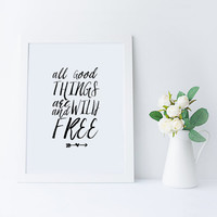 PRINTABLE Art,All Good Things Are Wild And Free,Be Free,Wild And Free,Typography Art Print,Hand Lettering,Inspiring Quote,Motivation,Quotes
