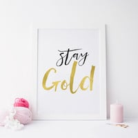 Wall art quote,Stay Gold Words Gold Digital art Wall art Gold quote Typography art Typographic print Home decor Wall artwork Gold poster
