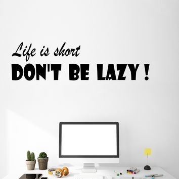 Vinyl Wall Decal Stickers Motivation Quote Words Inspiring Life Is Short Don't Be Lazy 2808ig (22.5 in x 6 in)