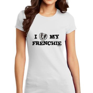 I Heart My Frenchie Juniors T-Shirt by TooLoud