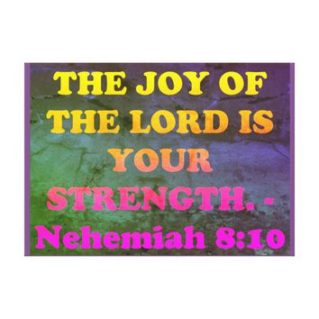 Bible verse from Nehemiah 8:10. Canvas Print