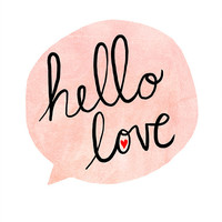 Hello Love - Hand Lettered Print