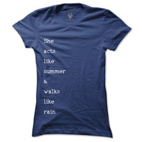 She Walks Like Summer & Acts Like Rain Women's Graphic Tee, Women's Graphic T-shirt, Women's T-shirt, Quote T-shirt
